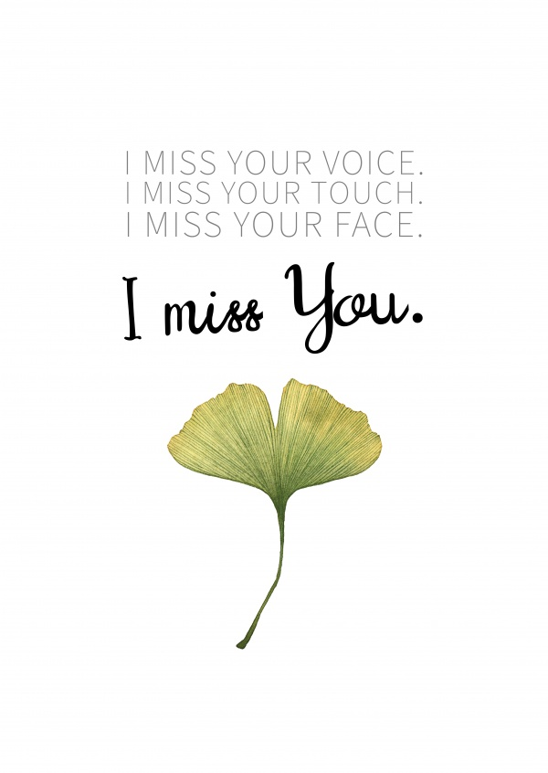 postcard saying I miss your voice, I miss your touch, I miss your face. I MISS YOU