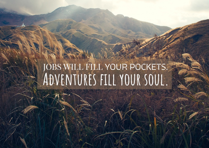 postcard quote Jobs will fill your pockets. Adventures fill your soul.