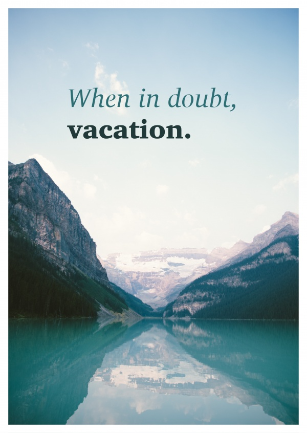 postcard saying When in doubt, vacation
