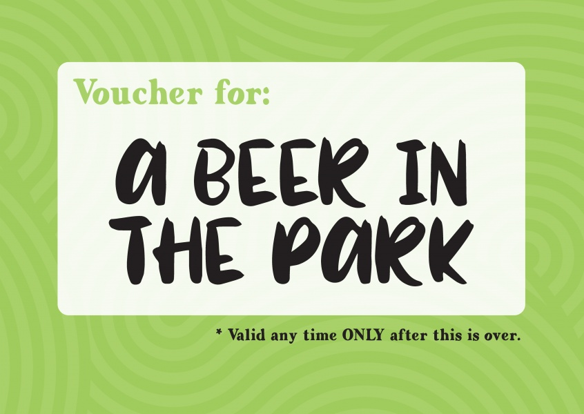 postcard saying Voucher for: a beer in the park (valid only when this is over)