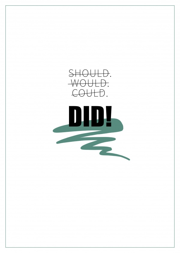 postcard saying Should, would, could – DID!