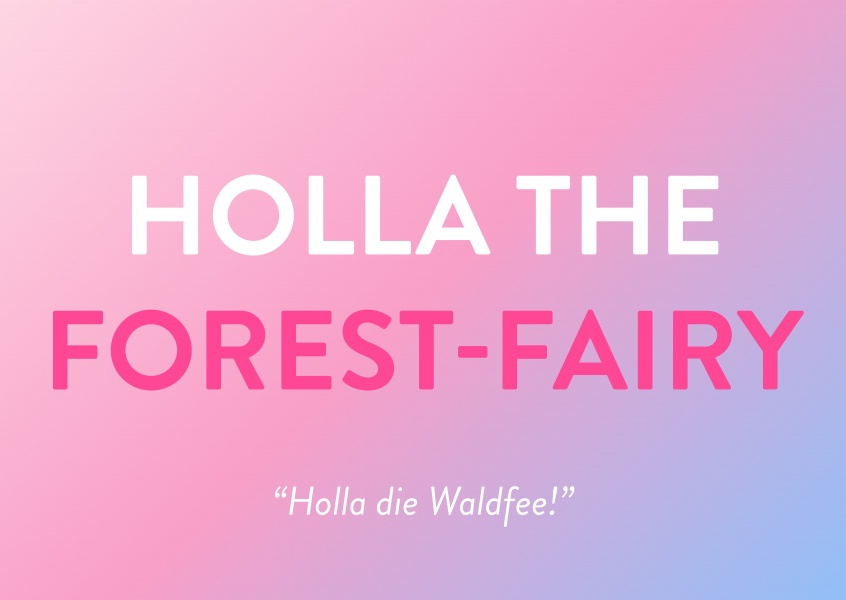 HOLLA THE FOREST-FAIRY