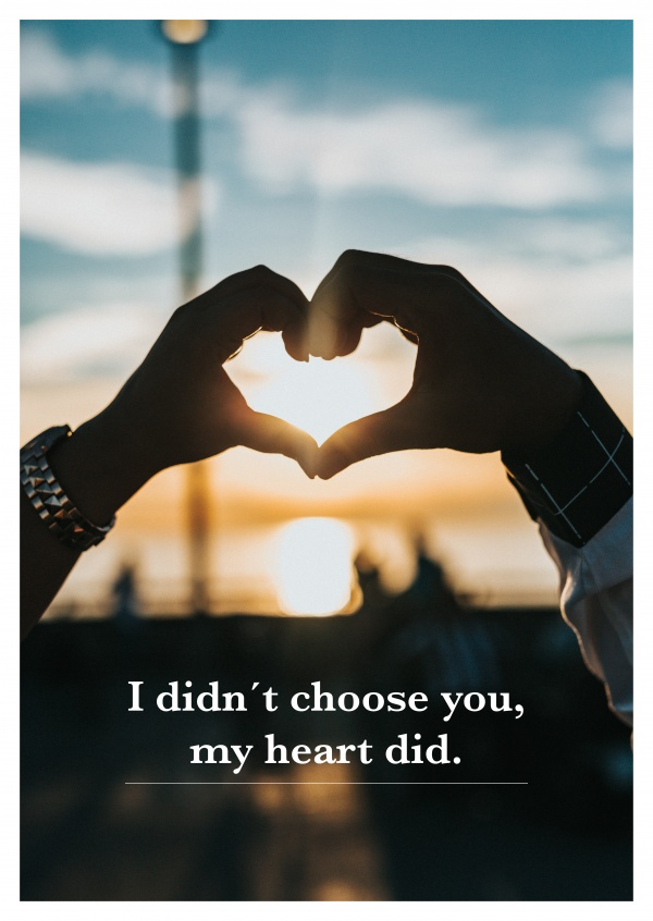 I Didnt Choose You My Heart Did Quote Love Cards Quotes Send Real Postcards Online