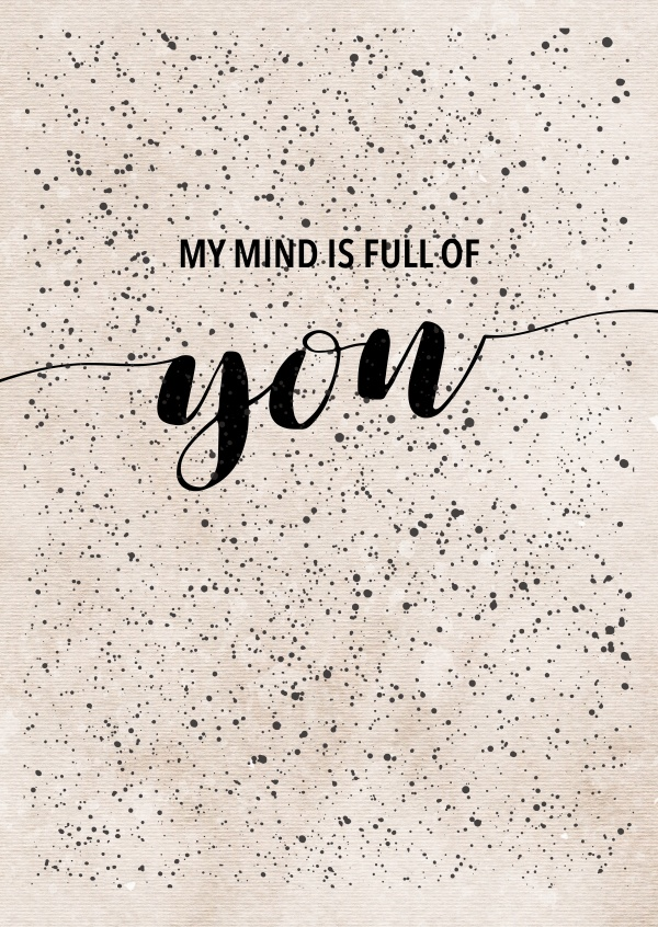MY MIND IS FULL OF YOU