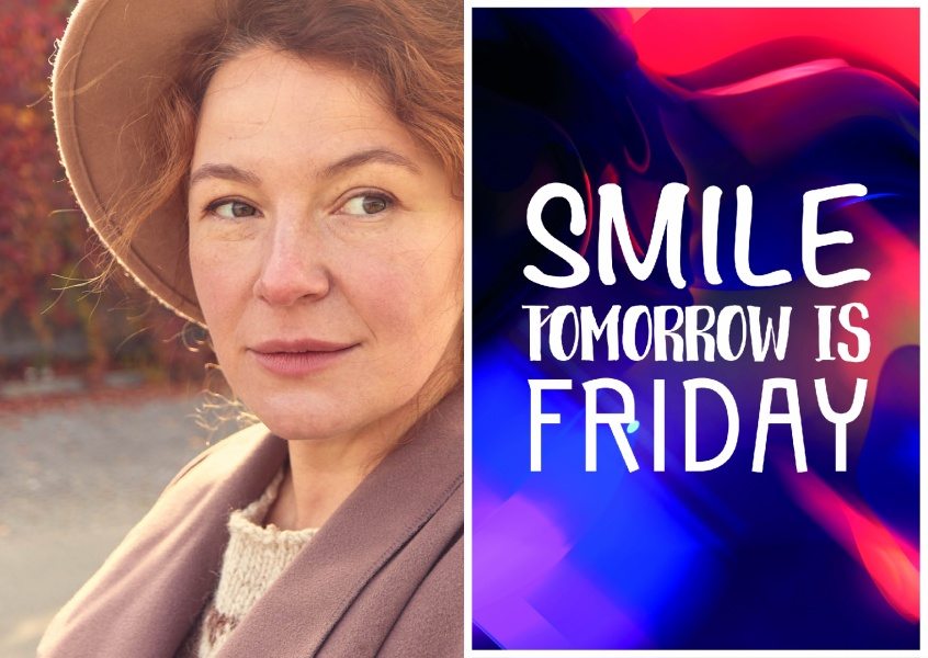 SMILE TOMORROW IS FRIDAY - FRIDAY QUOTE