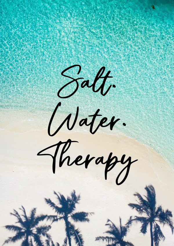 Salt. Water. Therapy