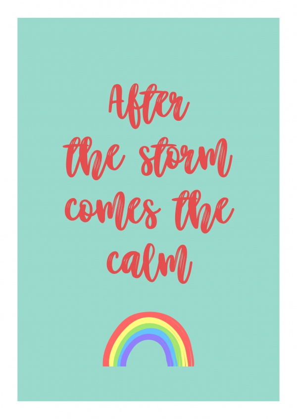 After the storm comes the calm