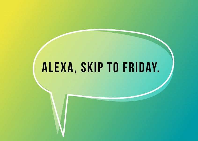 Alexa, skip to friday
