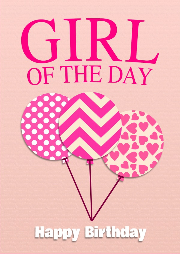 girl of the day happy birthday postcard 3 colorful balloons with hearts polka dots and zig zags