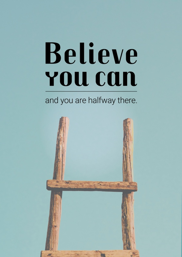 elieve you can and you are halfway there quote