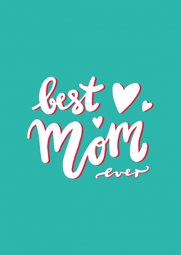 Best mom ever, handwritten text on a turquoise background