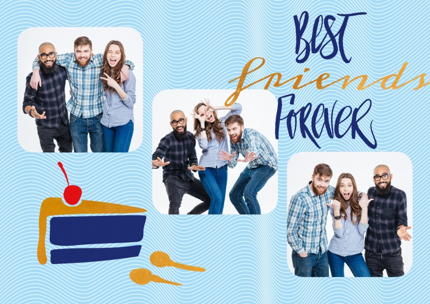 Personalize card with three photos, light blue background, handwriting lettering best friends forever and a piece of cake