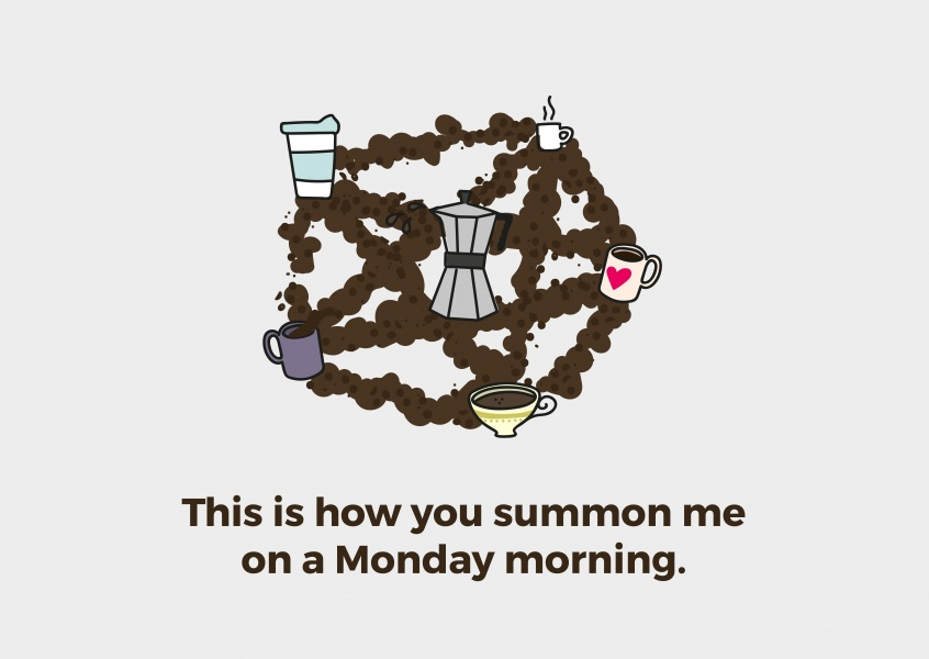 This is how you summon me on a Monday morning