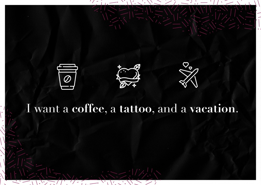 Postkarte Spruch I want a coffee, a tattoo and vacation