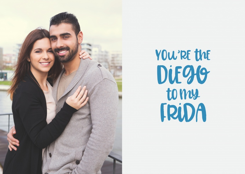 You're the Diego to my Frida