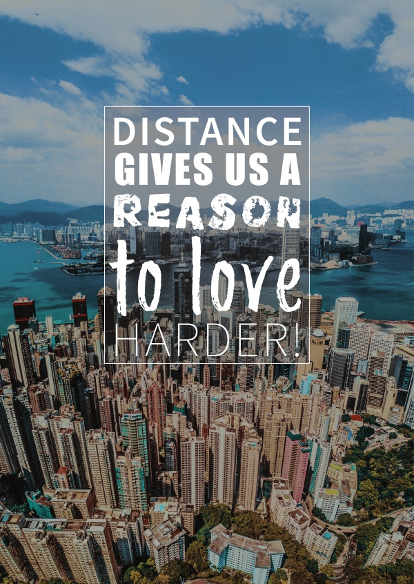 Distance gives us a reason to love harder saying postcard