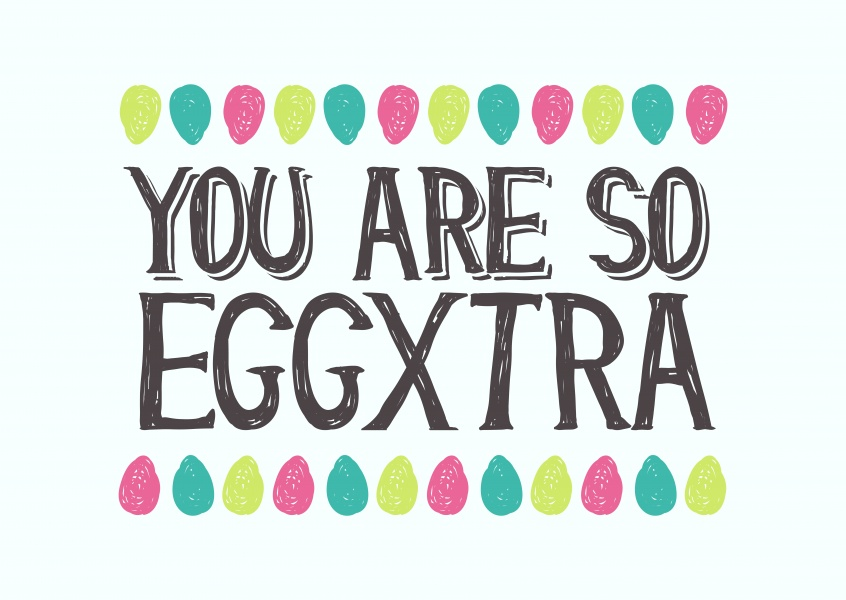 You're Eggxtra