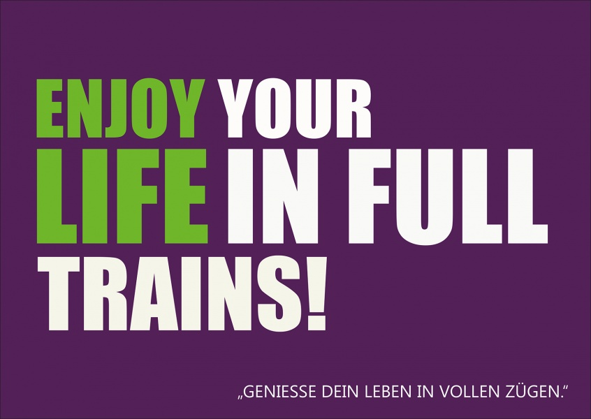 Lustige Denglisch-Grußkarte: enjoy life in full trains