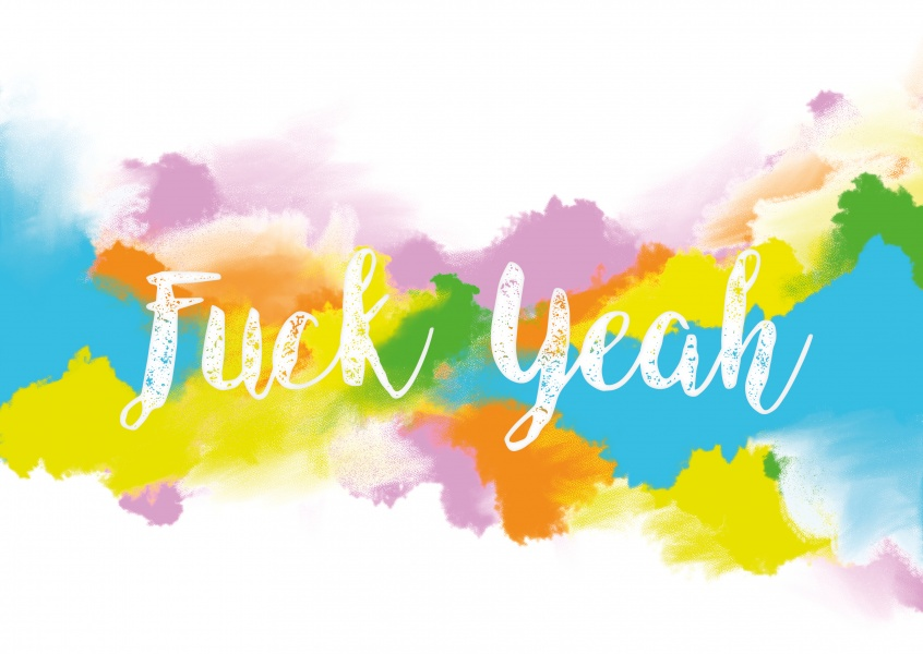 Fuck Yeah lettering on colorful background