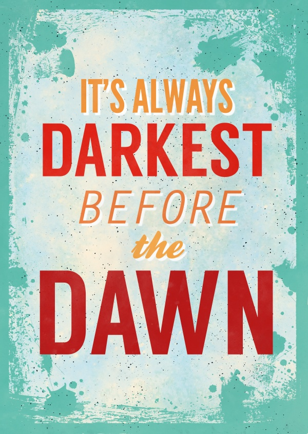 Vintage quote card: It`s always darkest before dawn