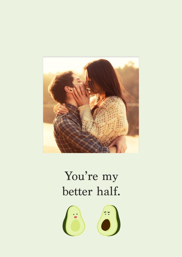 You're my better half