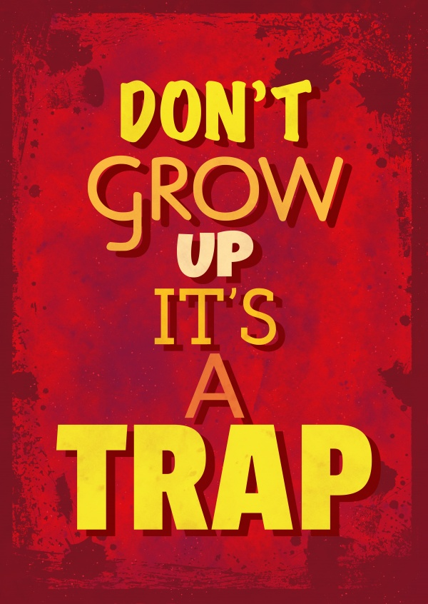 Vintage Spruch Postkarte: Don't grow up, it's a trap