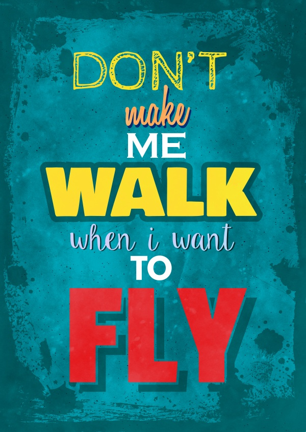 Vintage quote card: Don't make me walk when I want to fly