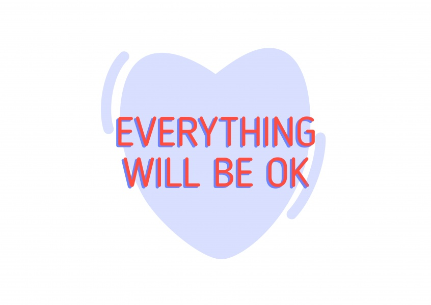 Everyting will be OK, red text over a blue heart