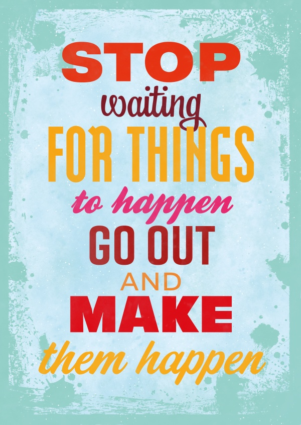 Vintage Spruch Postkarte: Stop waiting for things to happen go out and make them happen
