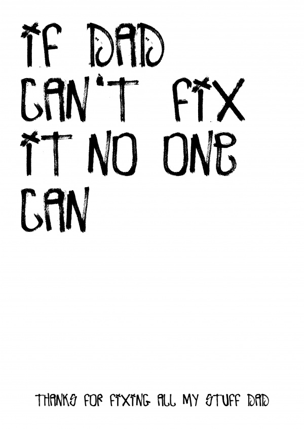 Aufschrift: If dad can't fix it, no one can!