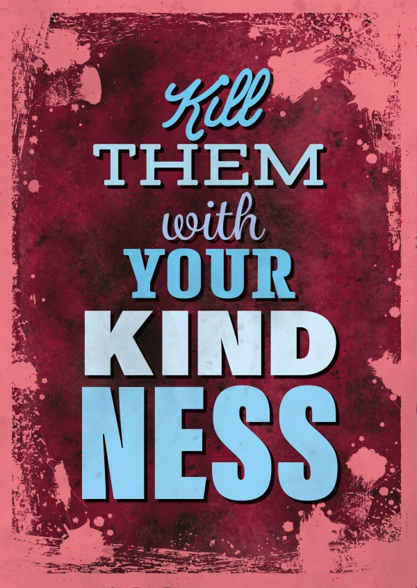 Vintage quote card: Kill Them With Your Kindness