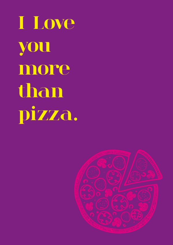 quote postcard  i love you more than pizza