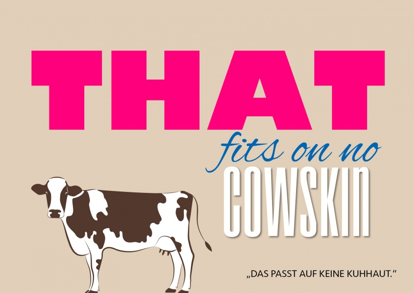 Doesn't go on a cowskin denglisch spruch lustig