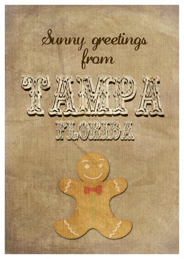 Sunny Greetings from Tampa with gingerbread man