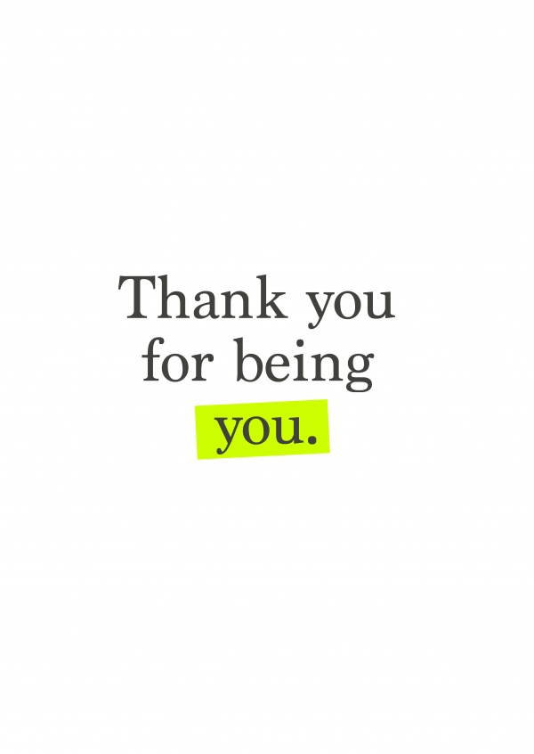Thank you for being you.