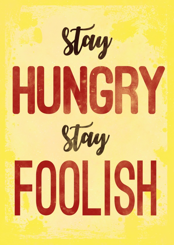 Saying stay hungry, stay foolish on a orange background