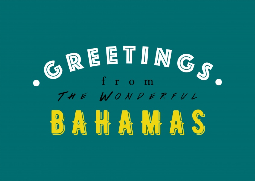 Greetings from the wonderful Bahamas