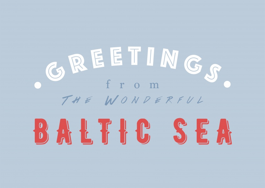 Greetings from the Wonderful Baltic Sea