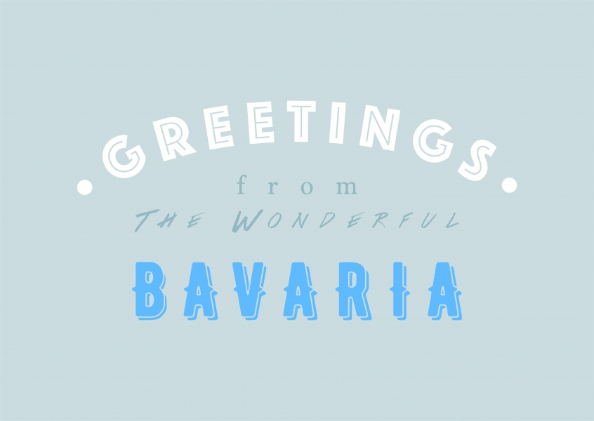 Greetings from the wonderful Bavaria