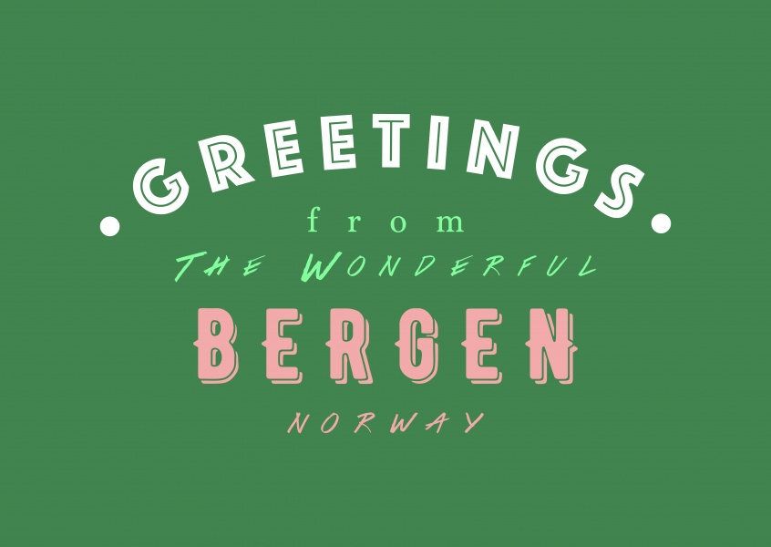 Greetings from the wonderful Bergen
