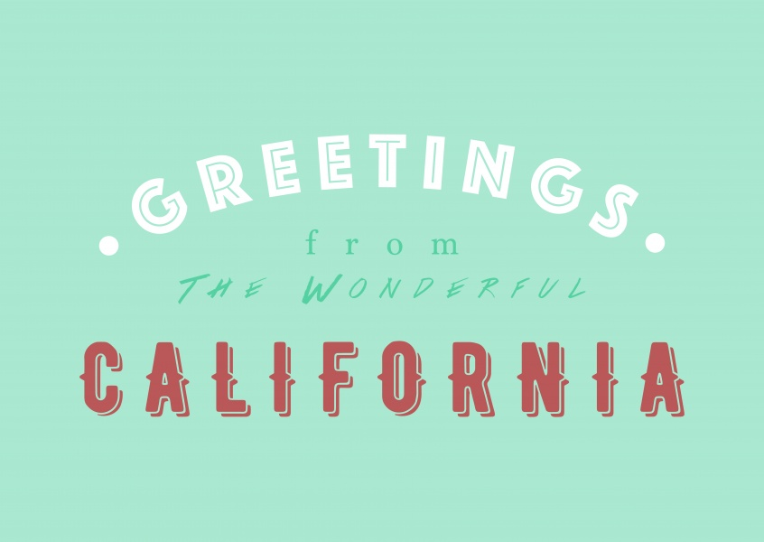 Greetings from the Wonderful California
