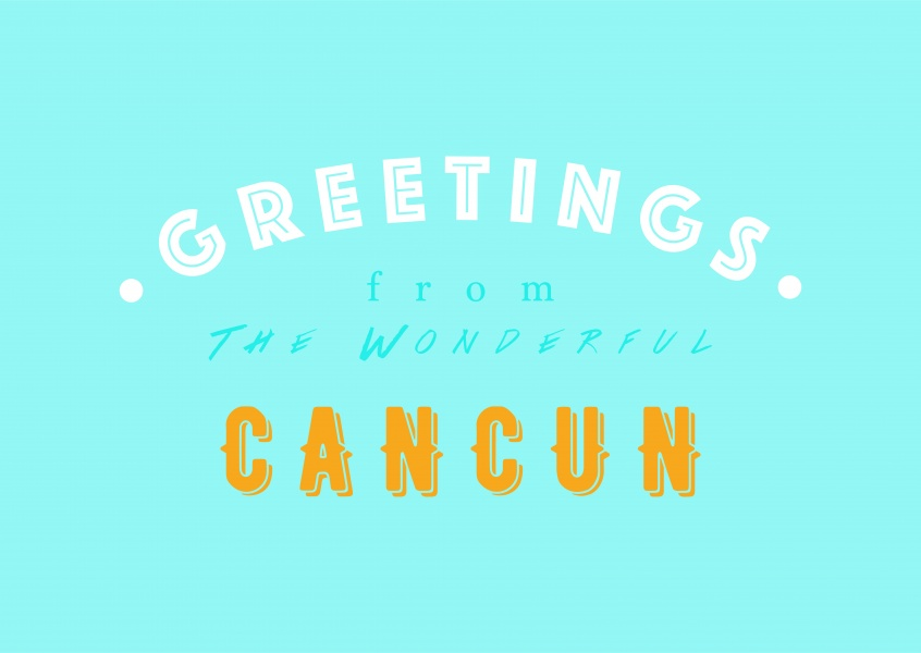 Greetings from the wonderful Cancun