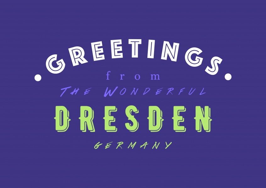Greetings from the wonderful Dresden