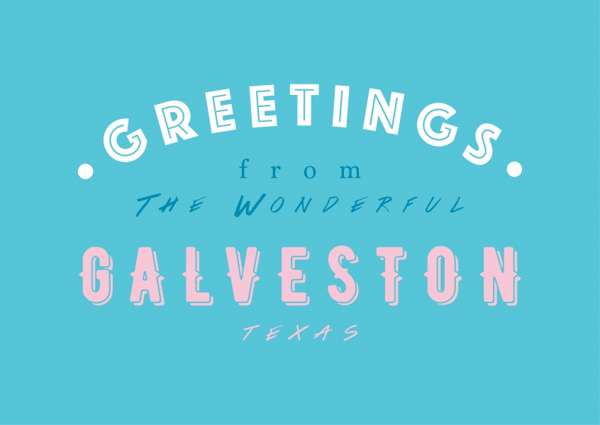 Greetings from the wonderful Galveston