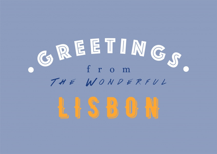 Greetings from the Wonderful Lisbon