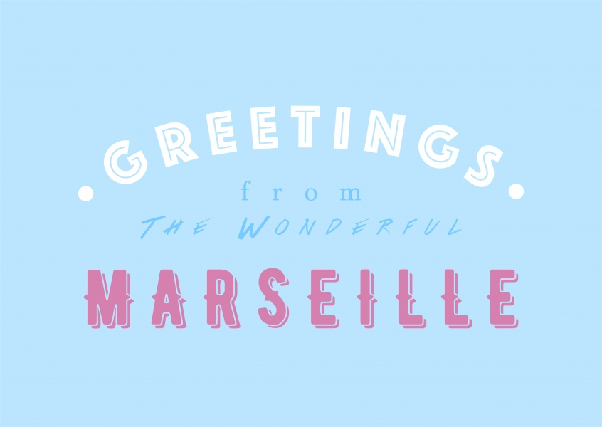 Greetings from the Wonderful Marseille