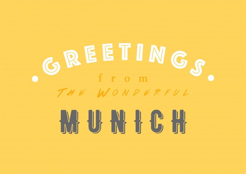 Greetings from the Wonderful Munich