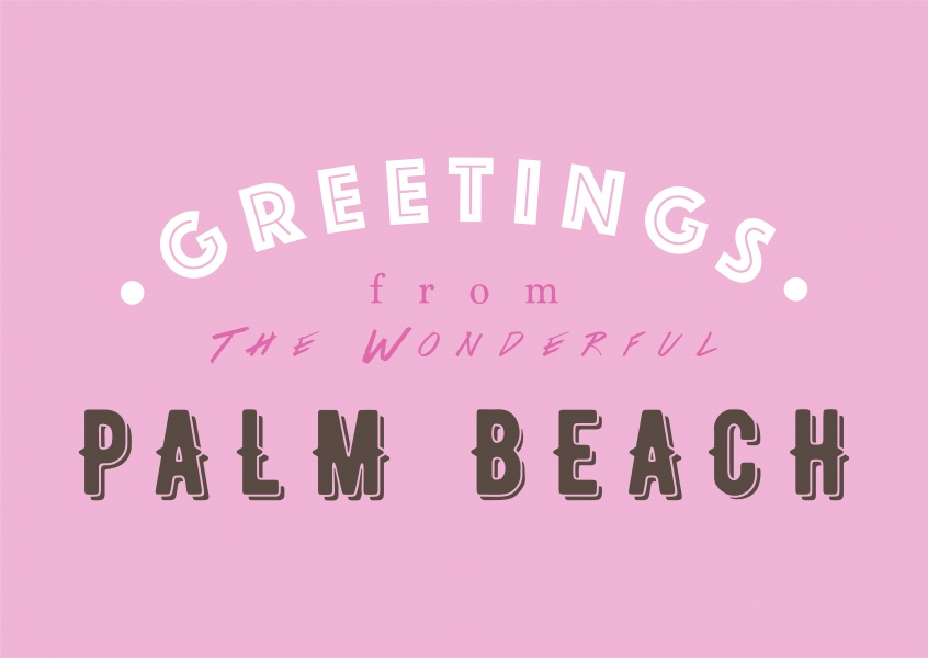 Greetings from the wonderful Palm Beach