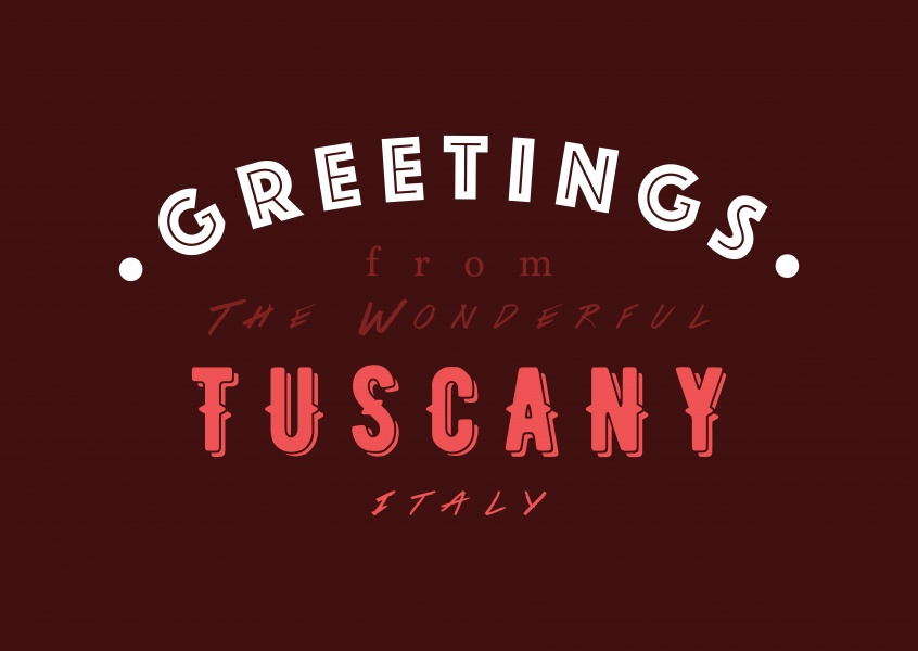 Greetings from the wonderful Tuscany