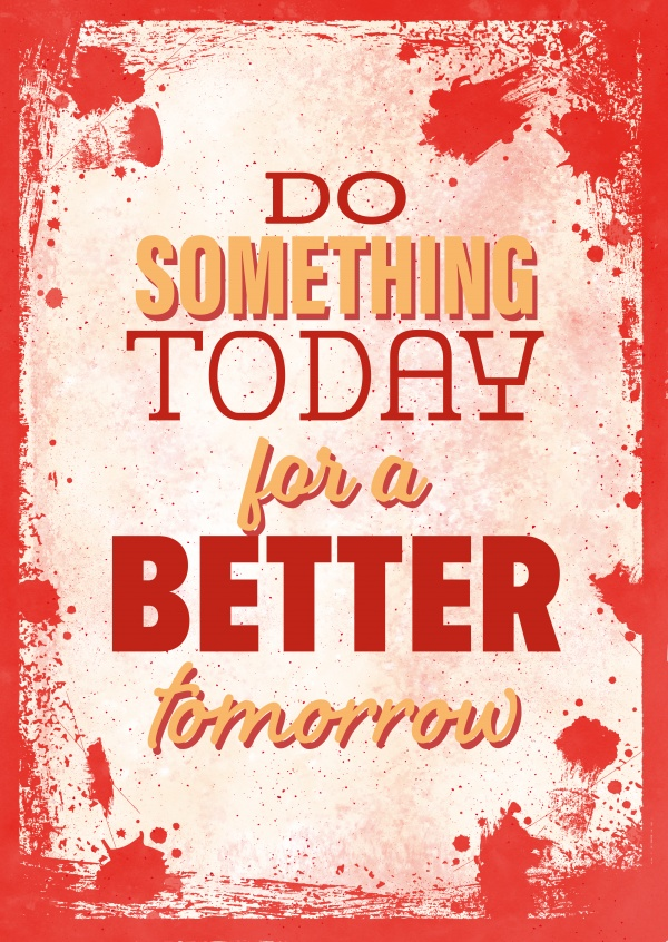 Vintage quote card: Do something today for a better tomorrow